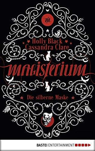 Magisterium: Die silberne Maske. Band 4 (Magisterium-Serie)