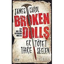 Broken Dolls - Er tötet ihre Seelen: Thriller (Jefferson Winter)