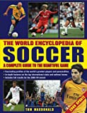 The World Encyclopedia of Football: A Complete Guide to the Beautiful Game
