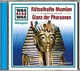 WAS IST WAS - Rätselhafte Mumien/Glanz der Pharaonen