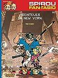 Spirou & Fantasio, Band 37: Abenteuer in New York: (Neuedition)