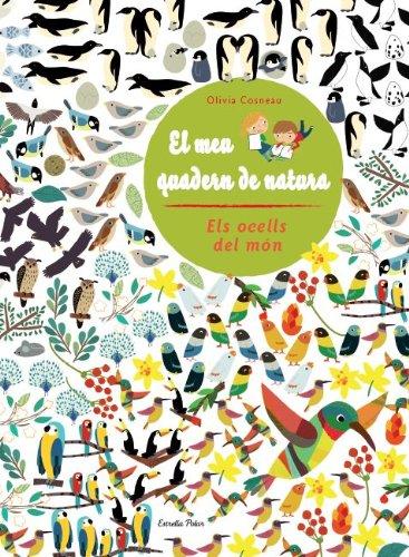 El Meu Quadern De Natura. Els Ocells Del Món (La Lluna de Paper) por Diversos Autors
