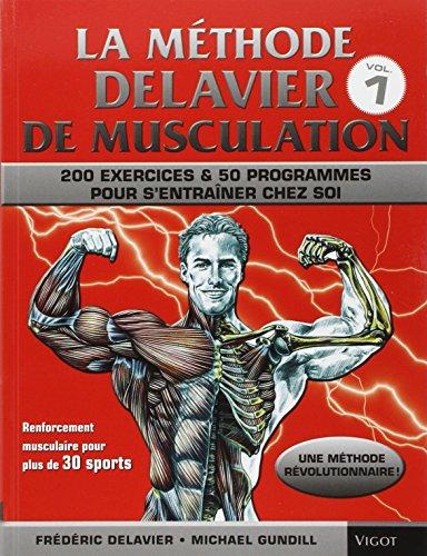 La Methode Delavier de musculation chez soi par Frédéric Delavier