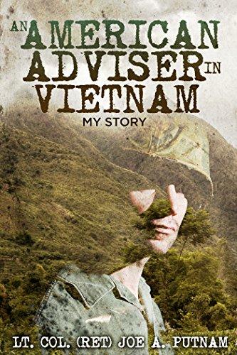 An american adviser in vietnam my story ebook lt col ret joe an american adviser in vietnam my story by putnam lt col fandeluxe PDF