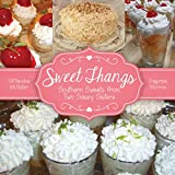 Sweet Thangs: Southern Sweets from Two Sassy Sisters
