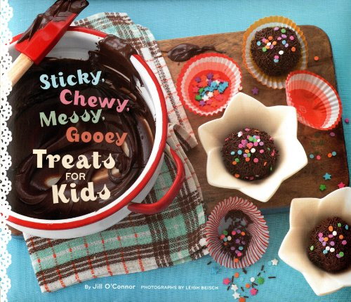 Sticky, Chewy, Messy, Gooey Treats for Kids - Chewy Dolce