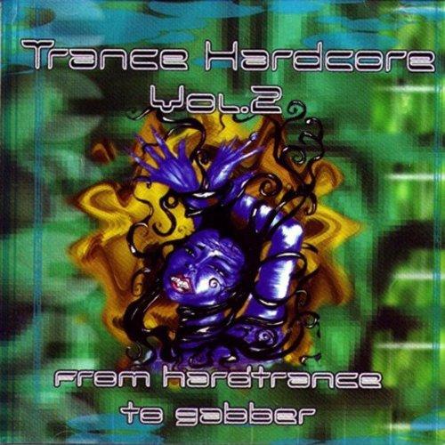 Trance Hardcore Vol. 2 (Gabber Trance Hits Thunderdome Style)