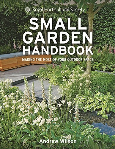 RHS Small Garden Handbook: Making the Most of Your Outdoor Space (Royal Horticultural Society Handbooks) by Andrew Wilson (2013-03-04)