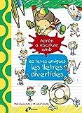 Aprèn a escriure amb les teves amigues les lletres divertides (Catalá - A Partir De 3 Anys - Llibres Didàctics - Les Divertides Aventures De Les Lletres I Els Nombres)