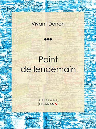 Point de lendemain: Roman érotique