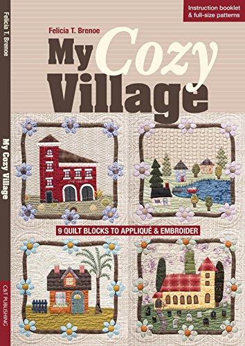 My Cozy Village: 9 Quilt Blocks to Appliqué & Embroider (English Edition)