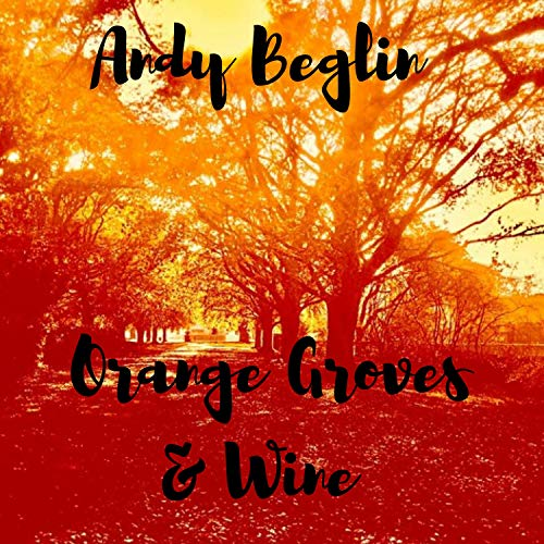 Orange Groves & Wine (Orange Grove)