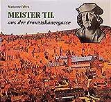 Meister Til aus der Franziskanergasse in Würzburg: Ein Riemenschneider-Buch für junge Leser - Marianne Erben