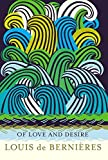 Of Love and Desire by Louis de Bernieres (2016-01-28) - Louis de Bernieres