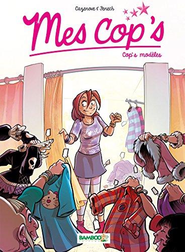 Mes cop's, tome 3 : Cop's modèl...