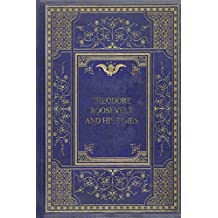 Theodore Roosevelt and his Times (English Edition)