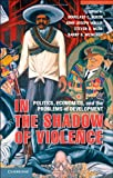 In the Shadow of Violence: Politics, Economics, and the Problems of Development -