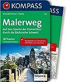 Malerweg - Auf den Spuren der Romantiker durch die Sächsische Schweiz: Wanderführer mit Extra-Tourenkarte 1:25.000, 18 Touren, GPX-Daten zum Download (KOMPASS-Wanderführer, Band 5265)