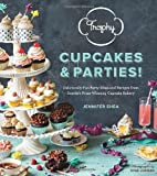 Trophy Cupcakes and Parties!: Deliciously Fun Party Ideas and Recipes from Seattle's Prize-Winning Cupcake Bakery by Shea, Jennifer (2013) Hardcover