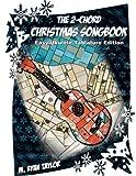 The 2-Chord Christmas Songbook : EASY UKULELE TABLATURE EDITION: campanella-style arrangements with TAB, vocals, lyrics and chords: Volume 3 (Ukulele Christmas Classics)