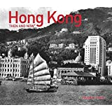 Hong Kong Then and Now (Then and Now#174;)