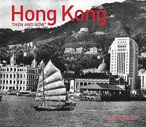 HONG KONG THEN AND NOW por Vaughan Grylls