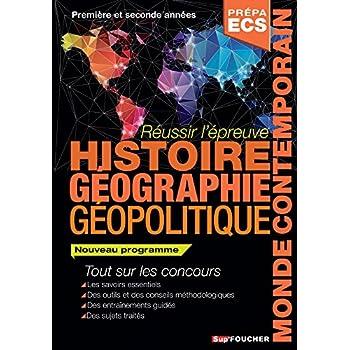 Réussir l'épreuve Histoire Géographie - Géopolitique du monde contemporain 2e édition: Classes prépas commerciales ECS. Nouveau programme