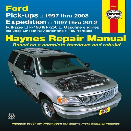 Ford Pick-ups, Expedition and Lincoln Navigator: Pick-ups 1997 thru 2003, Expedition 1997 thru 2012, Full-size F-150 & F-250, Gasoline Engines, ... and F-150 Heritage (Haynes Repair Manual) 1st by Editors of Haynes Manuals (2013) Paperback