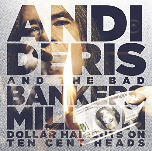 Andi Deris And The Bad Bankers: Million Dollar Haircuts On Ten Cent Heads (Audio CD)