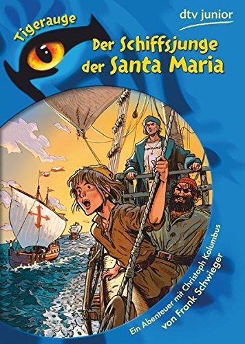 Der Schiffsjunge der Santa Maria: Ein Abenteuer mit Christoph Kolumbus