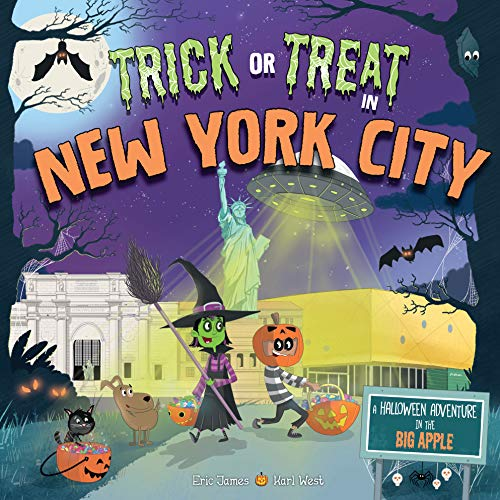 Trick or Treat in New York City: A Halloween Adventure in the Big Apple (In New Halloween York City)