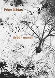 Arbor mundi: Über Maler, Bildhauer und Fotografen