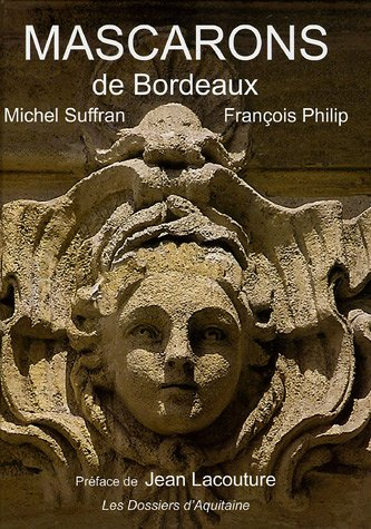 Mascarons de Bordeaux par Michel Suffran