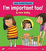New Experiences: I'm important too! - A New Baby