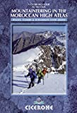 Mountaineering in the Moroccan High Atlas: Walks, climbs & scrambles over 3000M (Cicerone Guides) (English Edition)