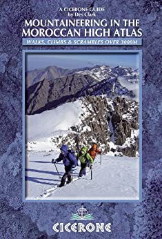 Mountaineering in the Moroccan High Atlas (Cicerone Guides) von [Clark, Des]