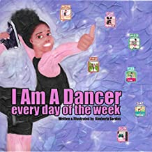 I Am A Dancer Every Day of the Week (English Edition)