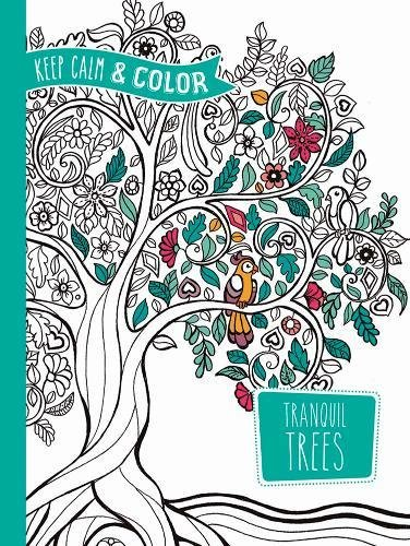 keep-calm-and-color-tranquil-trees-coloring-book-dover-design-coloring-books