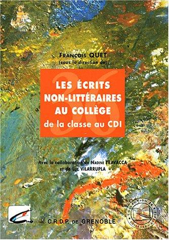 Les écrits non littéraires au collège : De la classe au CDI par François Quet, Nadine Travacca, Luz Vilarrupla, Collectif