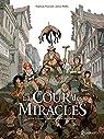 La Cour des miracles T01 : Anacréon, Roi des gueux par Piatzszek