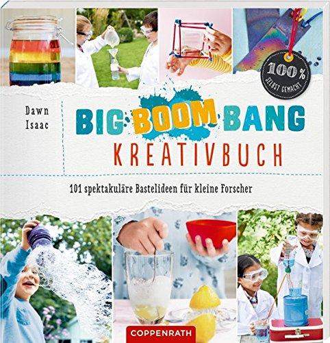 Preisvergleich Produktbild Big-Boom-Bang-Kreativbuch: 101 spektakuläre Bastelideen für kleine Forscher (100% selbst gemacht)
