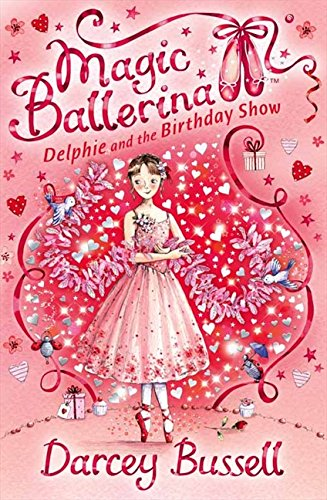 Delphie and the Birthday Show (Magic Ballerina, Book 6) por Darcey Bussell