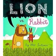 Lion vs Rabbit by Alex Latimer (2013-08-01)