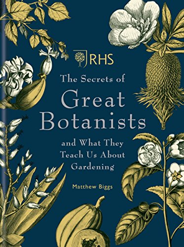 RHS The Secrets of Great Botanists: and What They Teach Us About Gardening (English Edition)