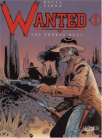 Wanted, tome 1 : les frères Bull par Rocca
