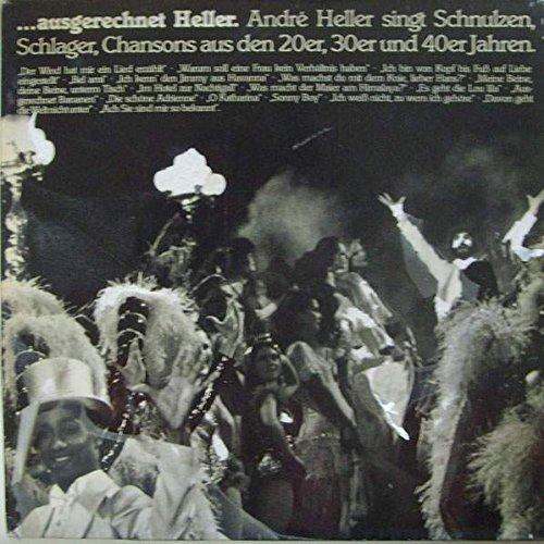 Ausgerechnet Heller. André Heller Singt Schnulzen, Schlager, Chansons Aus Den 20er, 30er Und 40er Jahren (FOC) [Vinyl LP record] [Schallplatte]