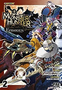Monster Hunter Episodes Edition simple Tome 2
