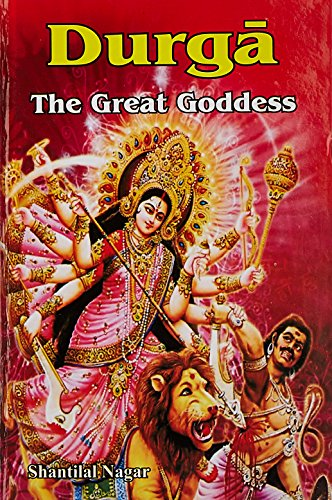 Durga: The Great Goddess por Shantillal Nagar