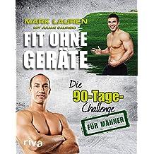 Fit ohne Geräte: Die 90-Tage-Challenge für Männer (German Edition)
