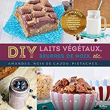 DIY Lait, beurres de noix, etc. Amandes, noix de cajou, pistaches